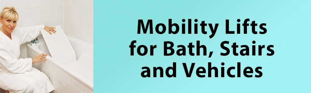 Mobility lifts provide assistance in the bath, on the stairs and with your vehicle